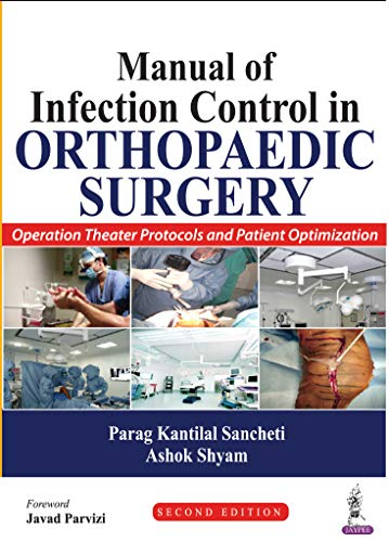 Manual of Infection Control in Orthopedic Surgery: Operation Theater Protocols and Patient Optimization (English Edition)