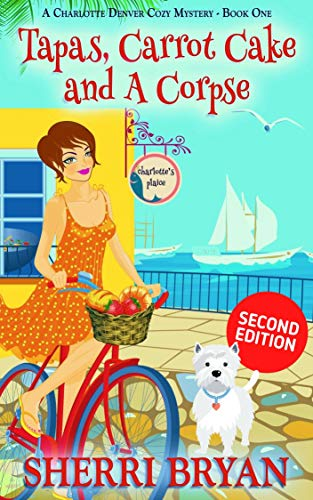 Book: Tapas, Carrot Cake and a Corpse (Culinary Cozy Mystery Book 1) by Sherri Bryan