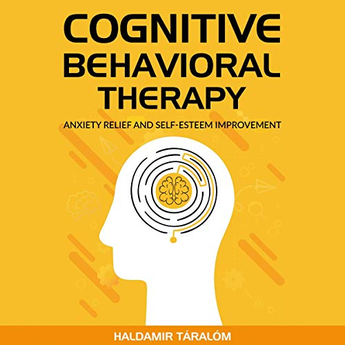 Cognitive Behavioral Therapy: Anxiety Relief and Self-Esteem Improvement Titelbild