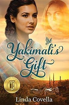 Yakimali's Gift by [Linda Covella]