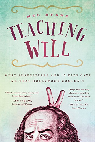 Teaching Will: What Shakespeare and 10 Kids Gave Me that Hollywood Couldn't (English Edition)