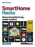 SmartHome Hacks: Hausautomatisierung selber machen...