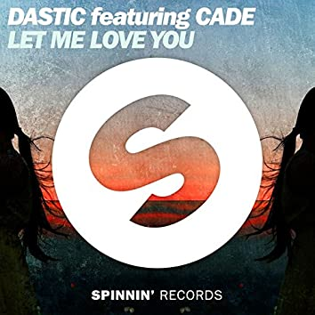 Let Me Love You  (feat. CADE)