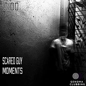 Scared Guy / Moments
