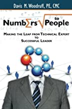 Numbers To People: Making the Leap From Technical Expert to Successful Leader