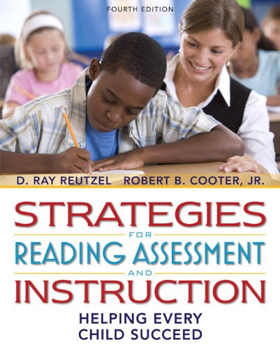 Strategies for Reading Assessment and Instruction: Helping Every Child Succeed (with MyEducationLab) (4th Edition)