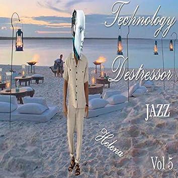 Technology Destressor Volume 5