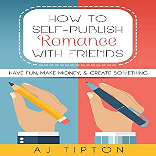How to Self-Publish Romance with Friends cover art