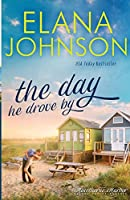 The Day He Drove By: Sweet Contemporary Romance (Hawthorne Harbor Second Chance Romance)