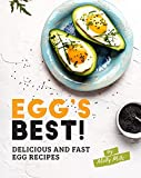 Egg's Best!: Delicious and Fast Egg Recipes