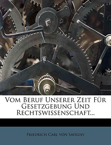 Friedrich Carl von Savigny: Vom Beruf unserer Zeit für Geset