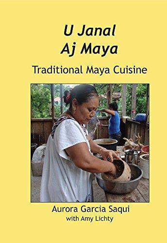 U Janal Aj Maya Traditional Maya Cuisine (English Edition)