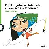 El triángulo de Malevich quiereser superheroína