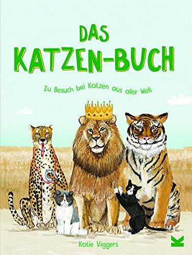 Das Katzen-Buch. Zu Besuch bei Katzen aus aller Welt