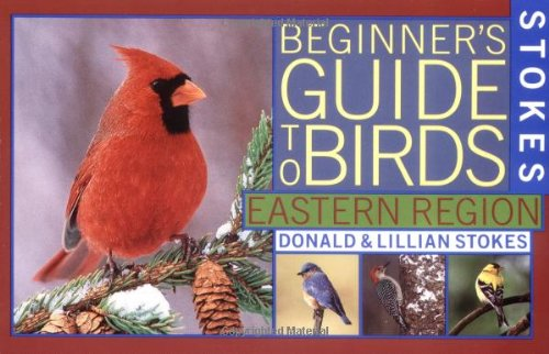 Stokes Beginner#039s Guide to Birds: Eastern Region Stokes Field Guide Series