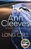 The Long Call (Two Rivers, Band 1) - Ann Cleeves