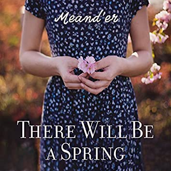There Will Be a Spring