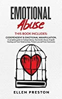 Emotional Abuse: Codependent & Emotional Manipulation. A complete guide to Codependency, Narcissistic Abuse, Empath Healing & Toxic Relationships. Protect yourself from narcissists