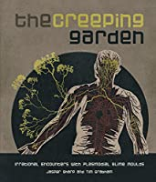 The Creeping Garden: Irrational Encounters With Plasmodial Slime Moulds