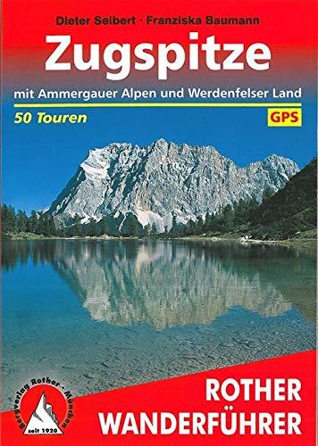 Zugspitze. Mit Ammergauer Alpen und Werdenfelser Land. 50 Touren. Mit GPS-Daten