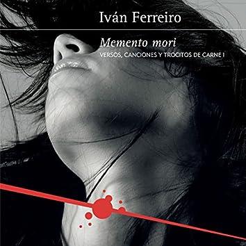 Memento mori (Versos, canciones y trocitos de carne I)