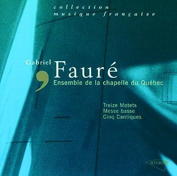 Fauré - Treize Motets-Messe Basse-Cinq Cantiques