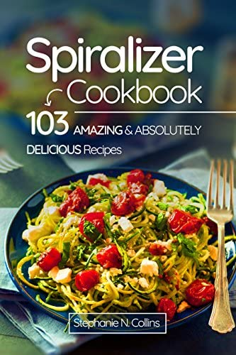 Spiralizer Cookbook 103 Amazing and Absolutely Delicious Recipes product image