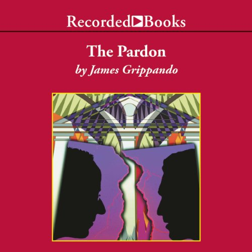The Pardon                   By:                                                                                                                                 James Grippando                               Narrated by:                                                                                                                                 Ron McLarty                      Length: 10 hrs and 2 mins     117 ratings     Overall 4.2