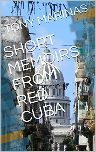 SHORT MEMOIRS FROM RED CUBA (English Edition)