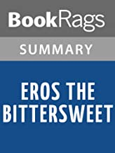 Summary & Study Guide Eros the Bittersweet by Anne Carson