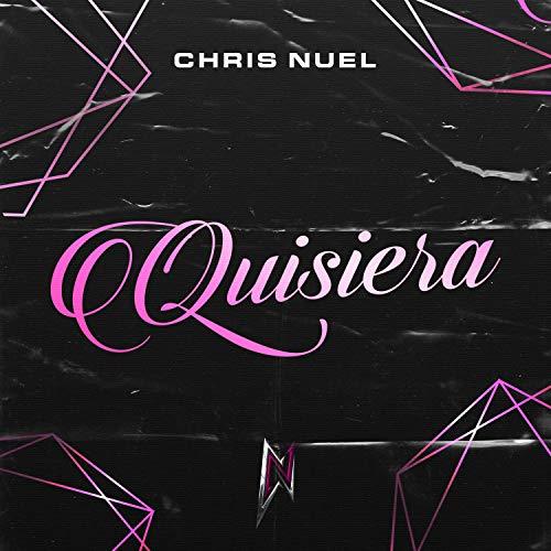Quisiera - Chris Nuel