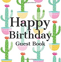 Happy Birthday Guest Book: Cactus Fiesta Succulents - Signing Celebration w Photo Space Gift Log Party Event Reception Visitor Advice Wishes Message ... Unique Elegant Accessories Idea Scrapbook