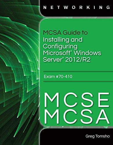 MCSA Guide to Installing and Configuring Microsoft Windows Server 2012 /R2, Exam 70-410