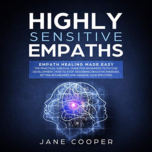 Highly Sensitive Empaths: Empath Healing Made Easy cover art
