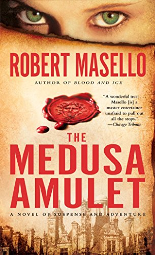 Download The Medusa Amulet: A Novel of Suspense and Adventure 055359320X