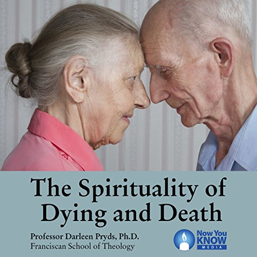 The Spirituality of Dying and Death audiobook cover art