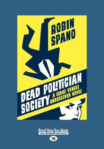 Image of Dead Politician Society: A Clare Vengel Undercover Novel