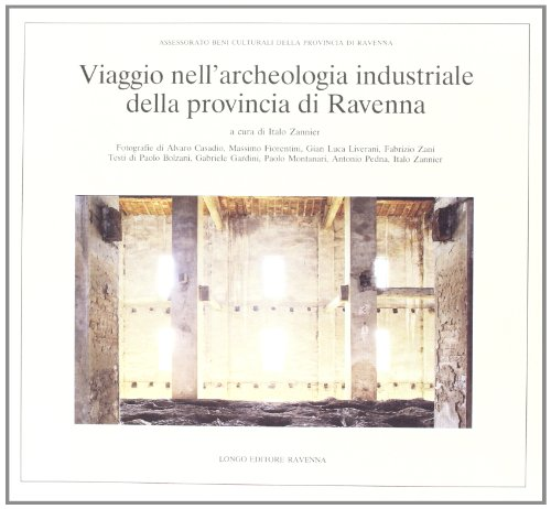 Viaggio nell'archeologia industriale della provincia di Ravenna