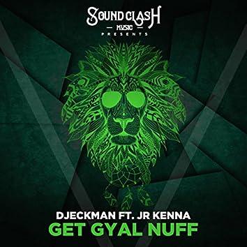 Get Gyal Nuff