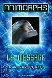 Animorphs, 4:Le message