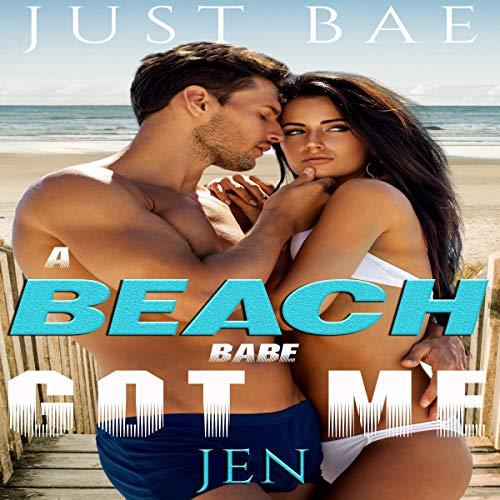A Beach Babe Got Me: Jen audiobook cover art
