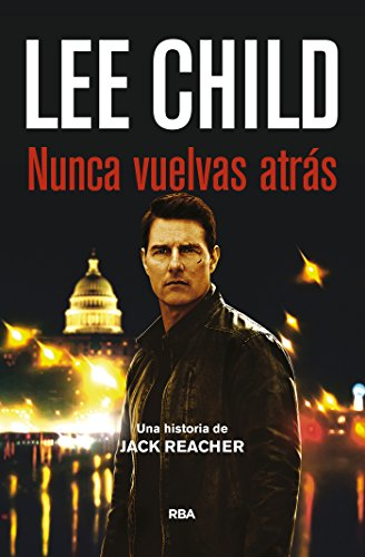 Nunca vuelvas atrás: Serie Jack Reacher XVIII