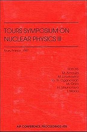 Tours Symposium on Nuclear Physics III