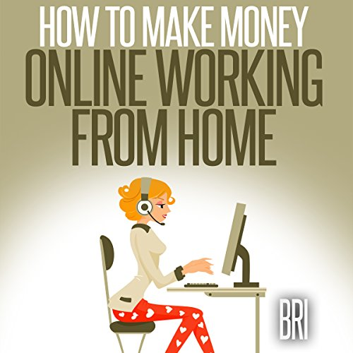 How to Make Money Online Working from Home cover art