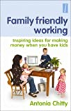 Family Friendly working - brilliant book for single mums thinking of going self empolyed