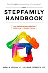 """The Stepfamily Handbook:: From Dating, to Getting Serious, to forming a """"Blended Family"""" Kindle Edition"""