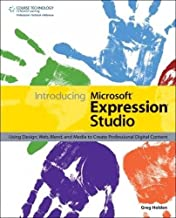 Introducing Microsoft Expression Studio: Using Design, Web, Blend, and Media to Create Professional Digital Content