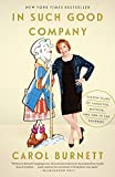 Get In Such Good Company by Carol Burnett at Amazon