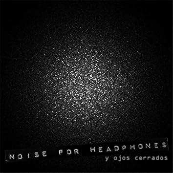 Noise for Headphones
