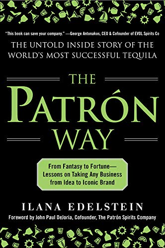 Image of The Patron Way: From Fantasy to Fortune - Lessons on Taking Any Business From Idea to Iconic Brand: From Fantasy to Fortune - Lessons on Taking Any Business From Idea to Iconic Brand